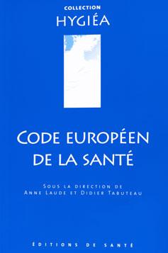 Code européen de la santé. Éditions de santé.