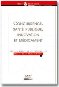 Conconcurrence, santé publique, innovation et médicament : le livre